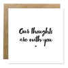 Greeting Card - Our Thoughts Are With You