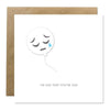 Greeting Card - Sad That You're Sad