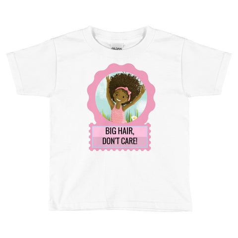 """Big Hair, Don't Care"" Toddler T-Shirt for 2T-6T"