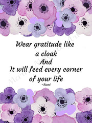 Rumi Quote with Floral Border of purple flowers the quote reads Wear gratitude like a cloak and it will feed every corner of your life.