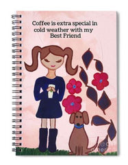 This is a wire bound journal Coffee is extra special with your best friend is quote written on top of this girl in pigtails holding coffee with her dog standing next to her background is pink dog is brown and her dress is purple
