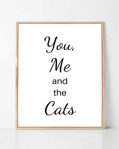 You Me and the Cats