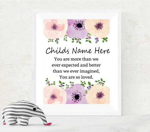 GNP111 Pink and white flowers personalized poem add childs name here poem reads you are more than we ever expected and better than we ever imagined painted and Designed by MartiMagna