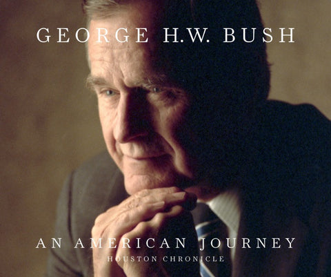 President George H.W. Bush - An American Journey