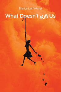 What Doesn't Kill Us