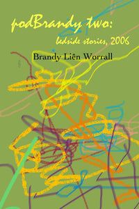 podBrandy two: bedside stories, 2006