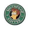 100 Cups of Coffee - Enamel Pin