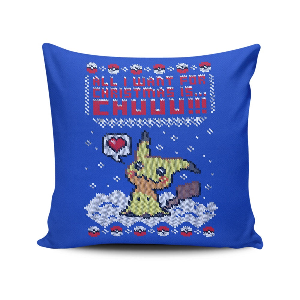 All I Want for Christmas is Chuuu - Throw Pillow