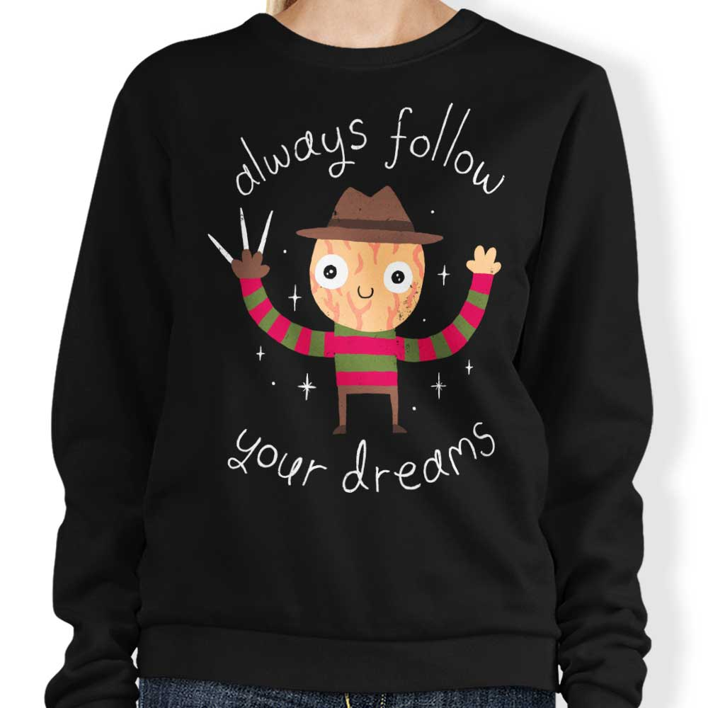 Always Follow Your Dreams - Sweatshirt