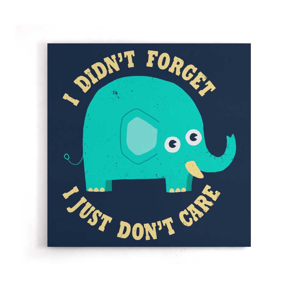 An Elephant Never Cares - Canvas Print