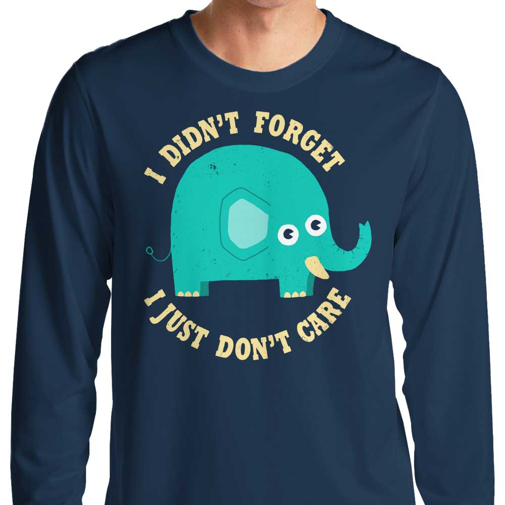 An Elephant Never Cares - Long Sleeve T-Shirt