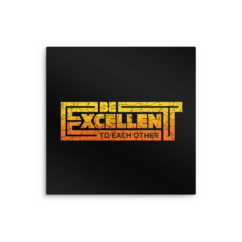 Be Excellent Typography - Metal Print