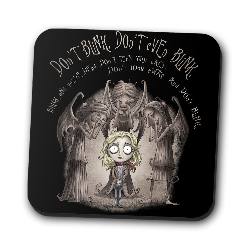Don't Blink - Coasters