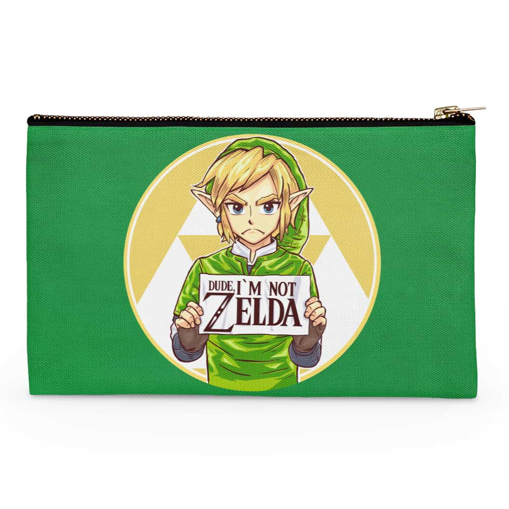 Dude, I'm Not Zelda - Accessory Pouch
