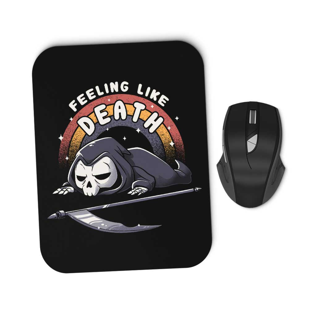 Feeling Like Death - Mousepad