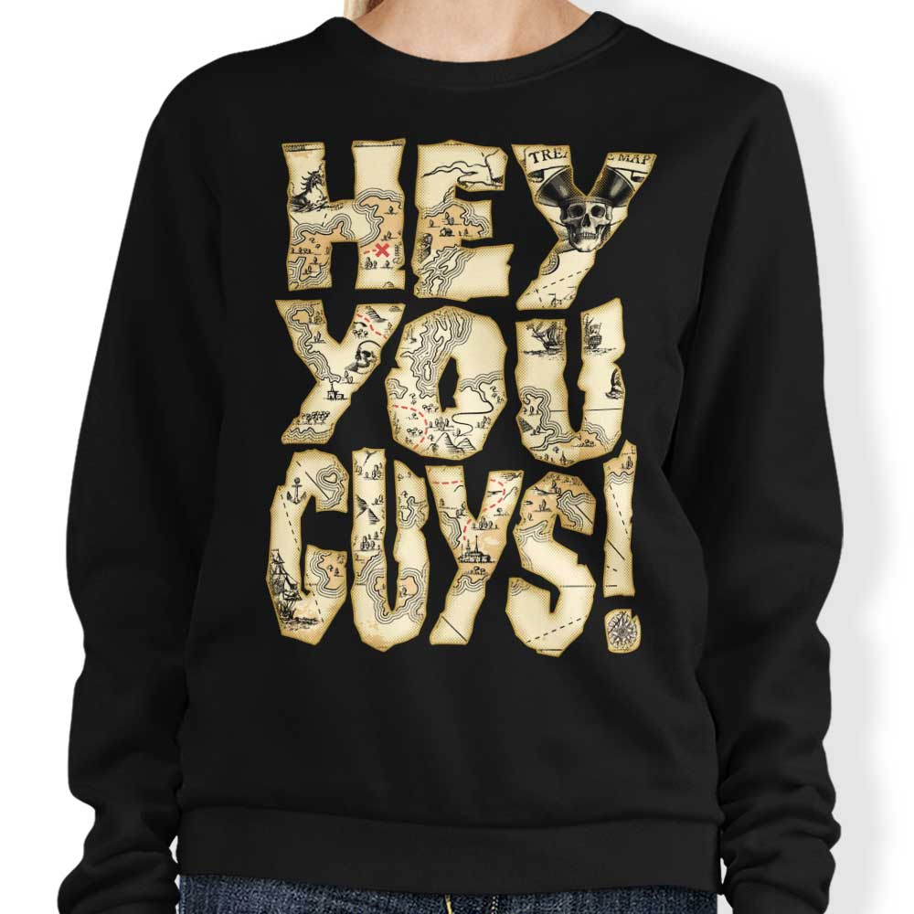 Hey You Guys - Sweatshirt