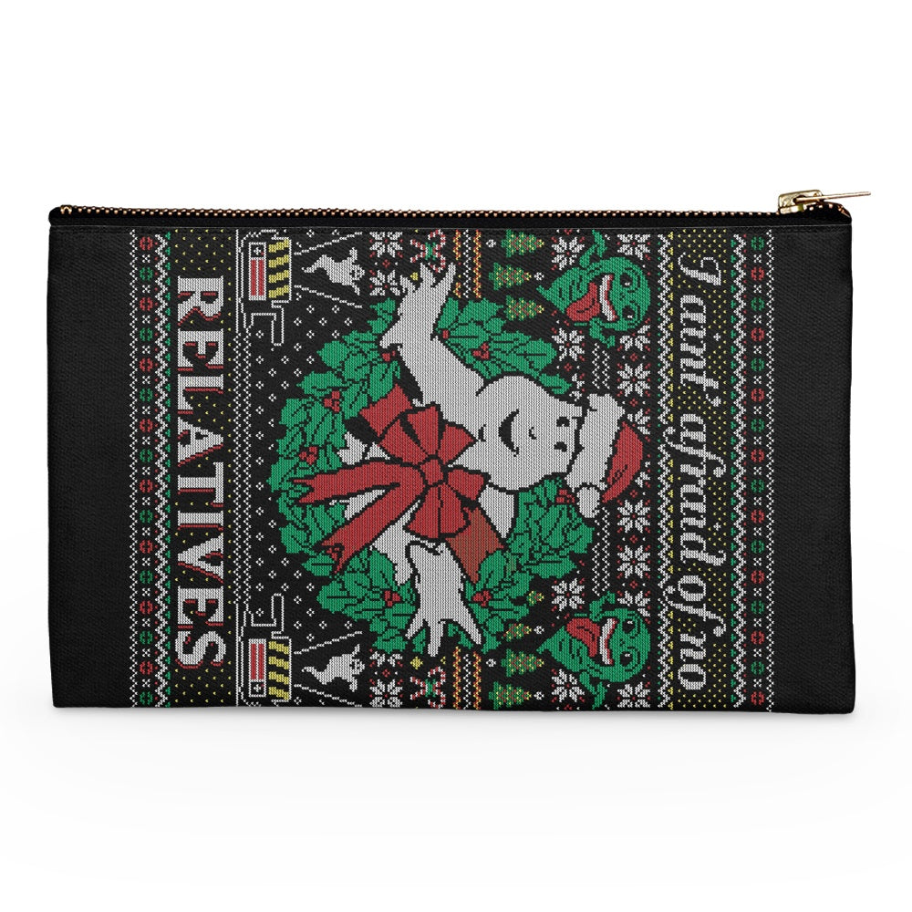 I Ain't Afraid of No Relatives - Accessory Pouch