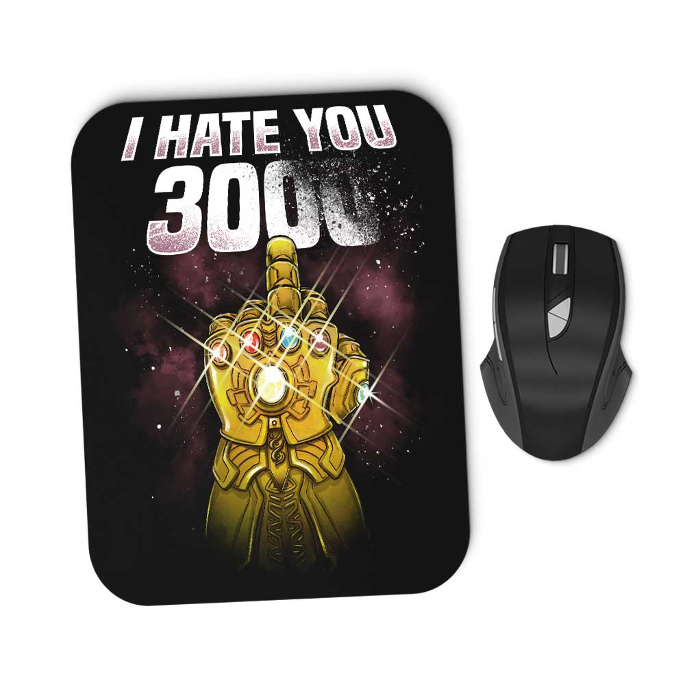 I Hate You 3000 - Mousepad