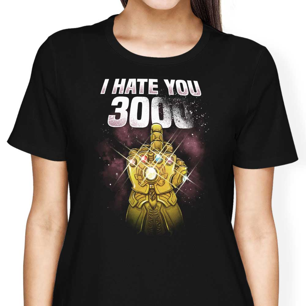 I Hate You 3000 - Women's Apparel