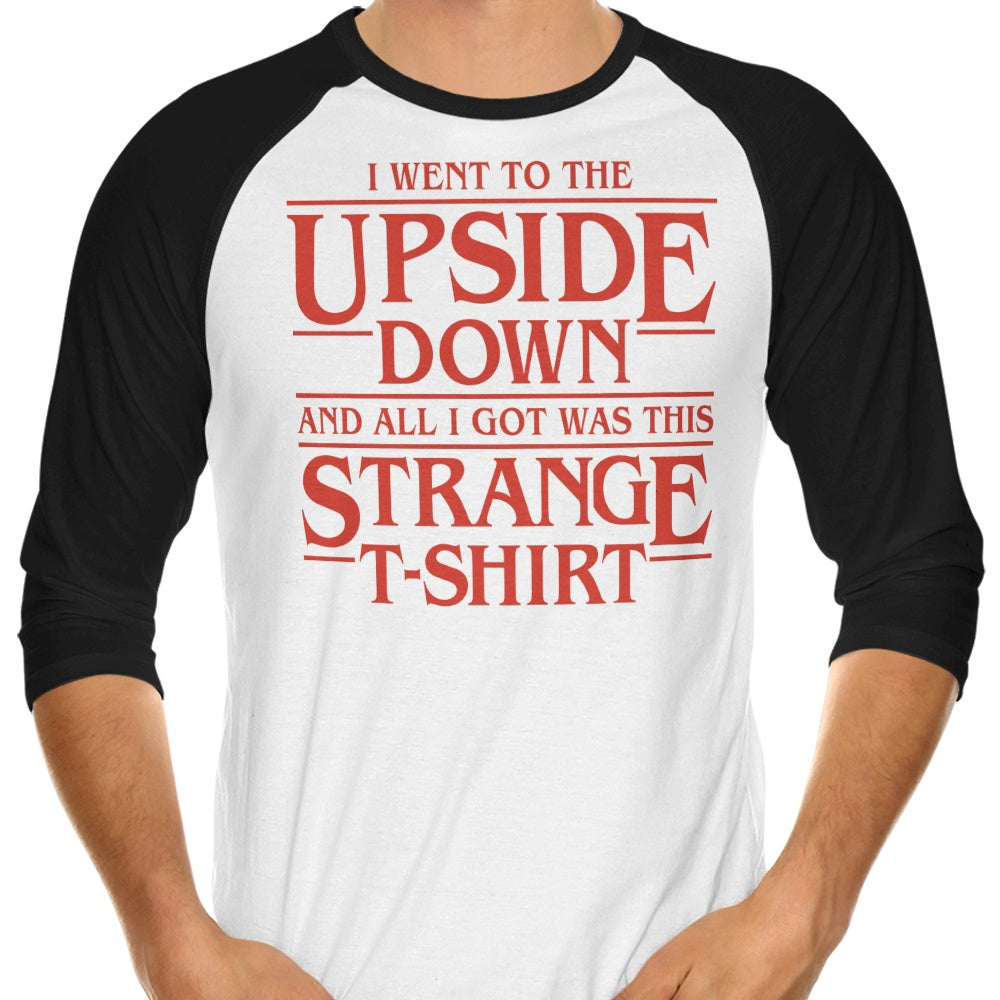 I Went to the Upside Down - 3/4 Sleeve Raglan T-Shirt