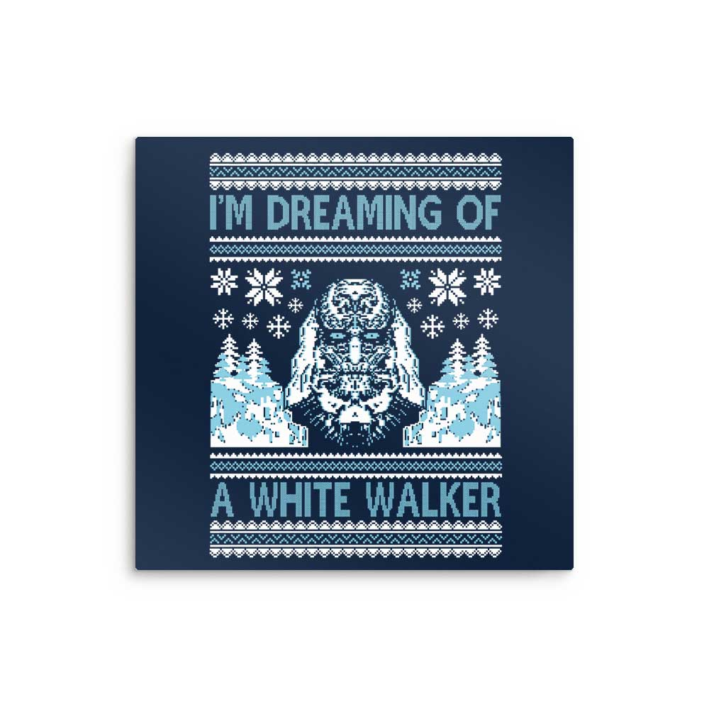 I'm Dreaming of a White Walker - Metal Print