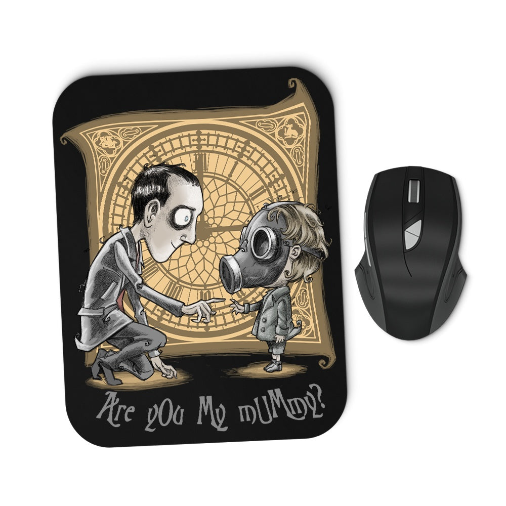 I'm Not Your Mummy - Mousepad