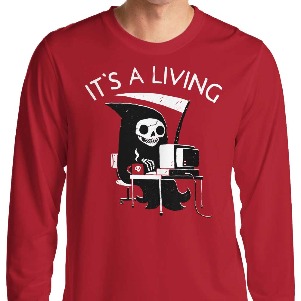 It's a Living - Long Sleeve T-Shirt