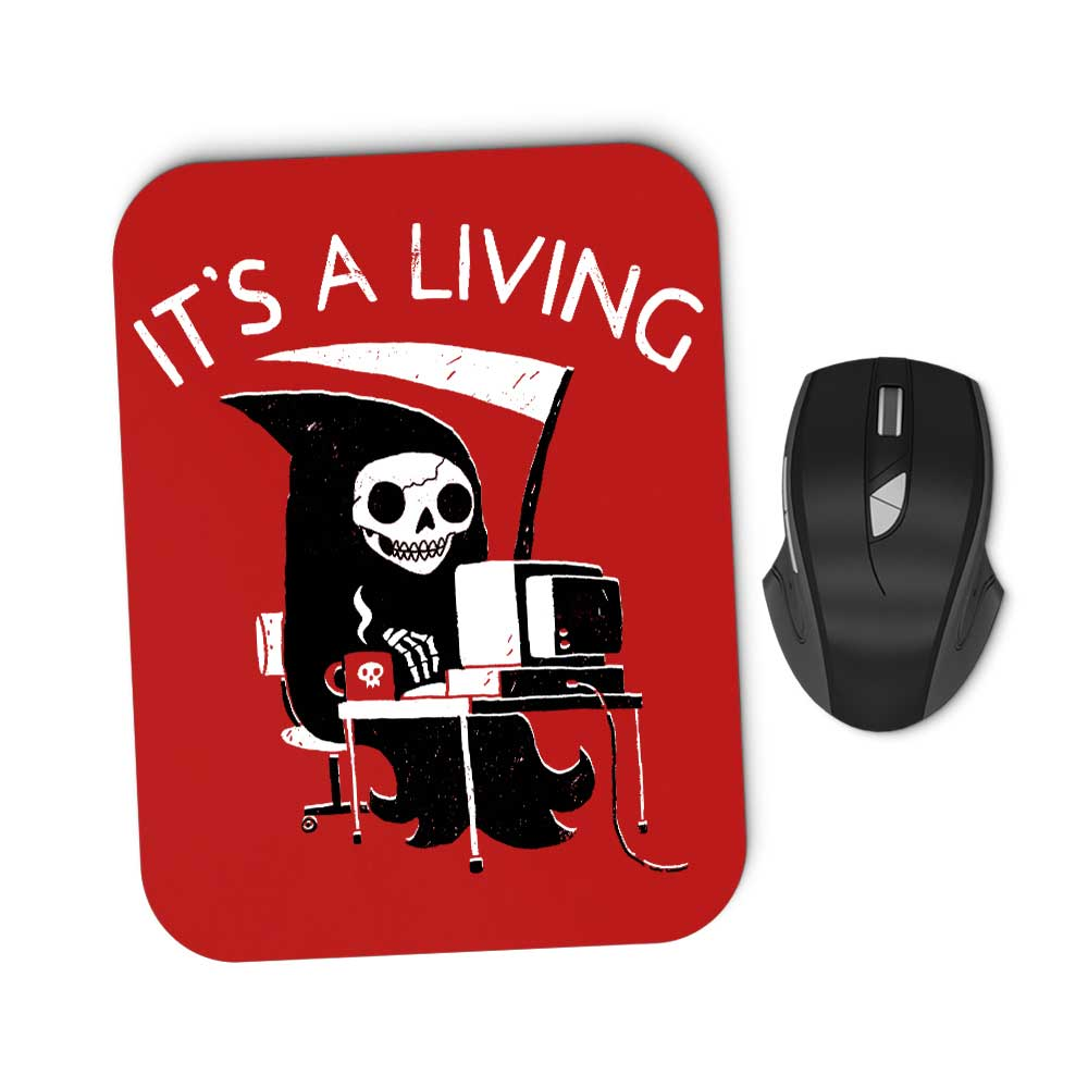 It's a Living - Mousepad