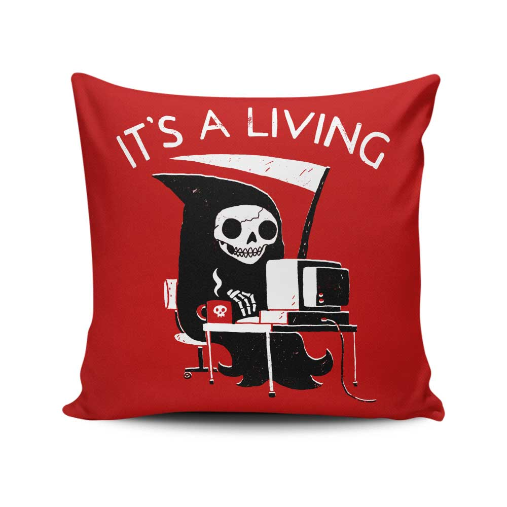 It's a Living - Throw Pillow