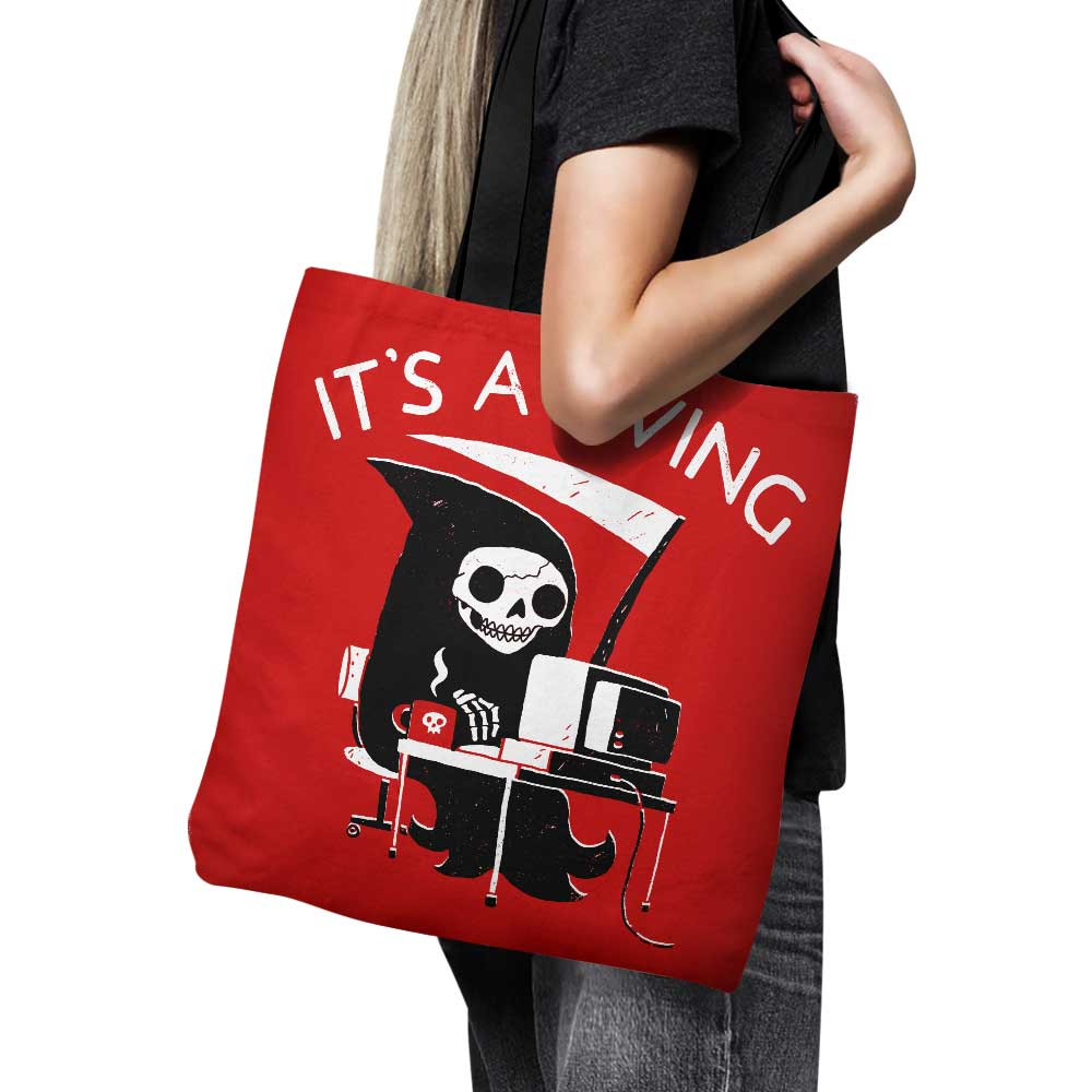 It's a Living - Tote Bag