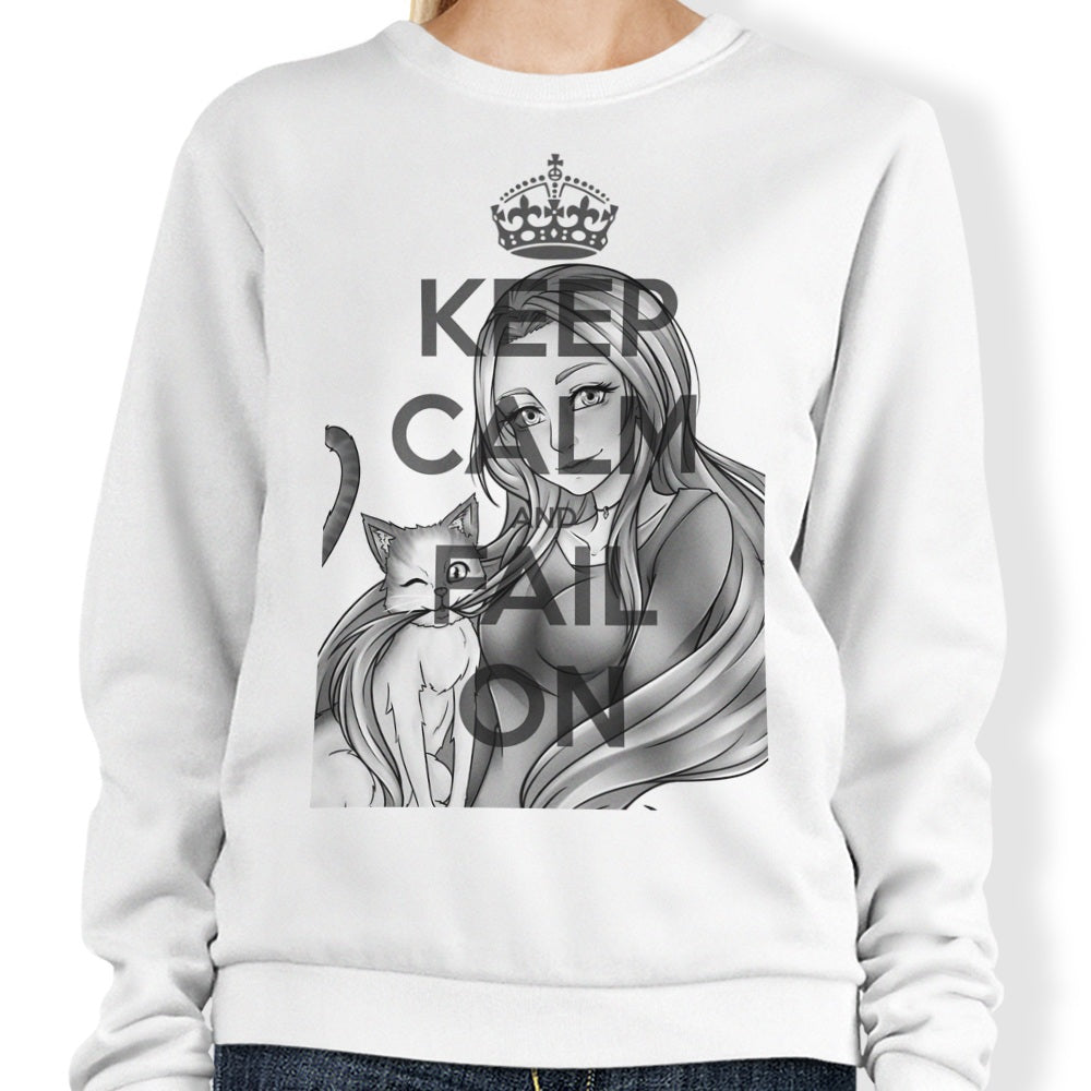 Keep Calm and Fail On - Sweatshirt