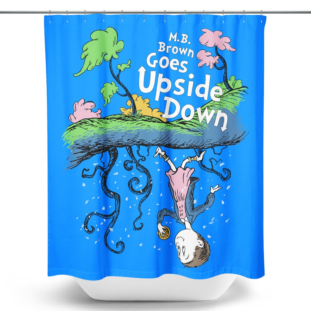 MB Brown Goes Upside Down - Shower Curtain