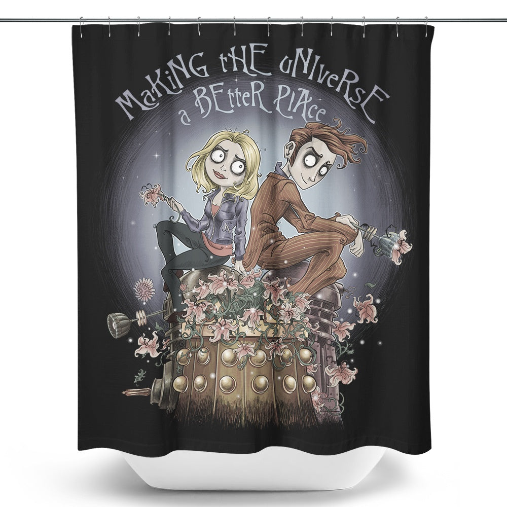 Making the Universe a Better Place - Shower Curtain
