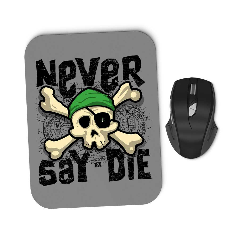 Never Say Die - Mousepad