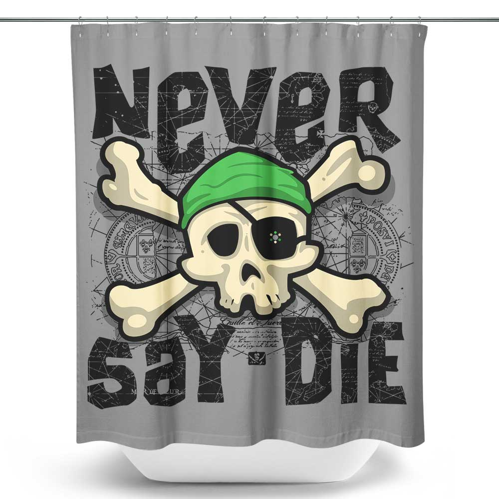 Never Say Die - Shower Curtain