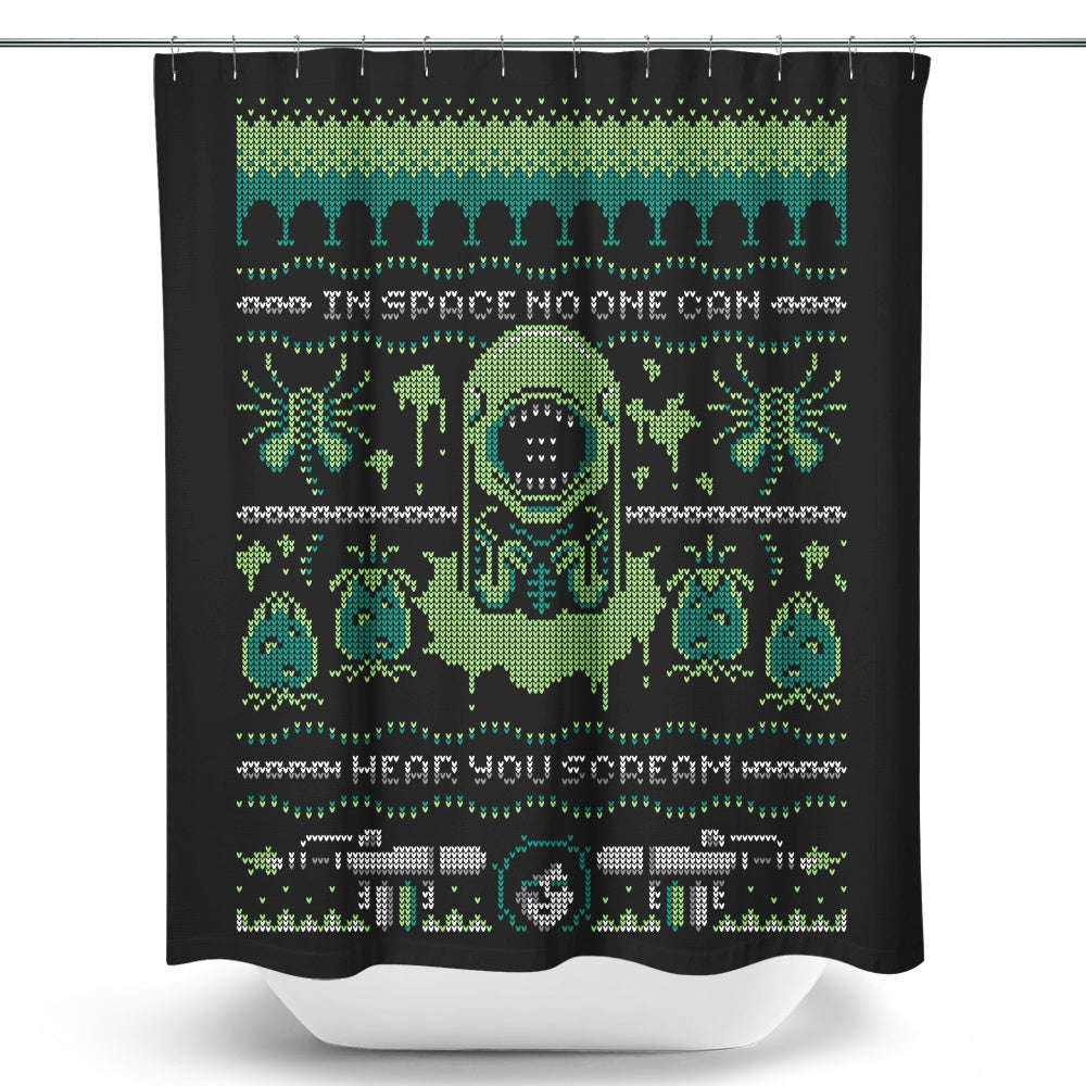 No One Can Hear You Scream - Shower Curtain