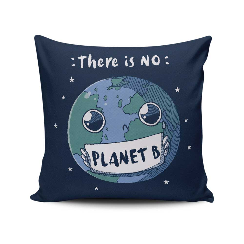 No Planet B - Throw Pillow