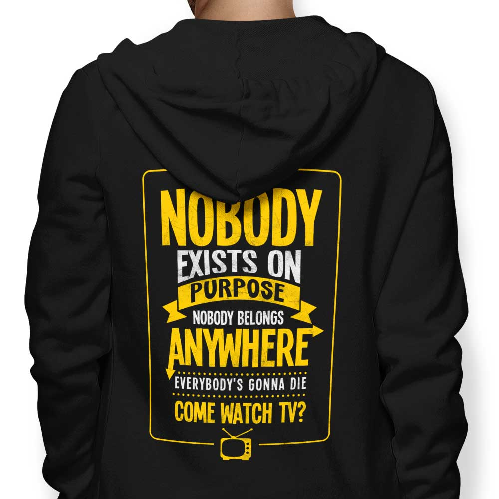 Nobody Exists on Purpose - Hoodie