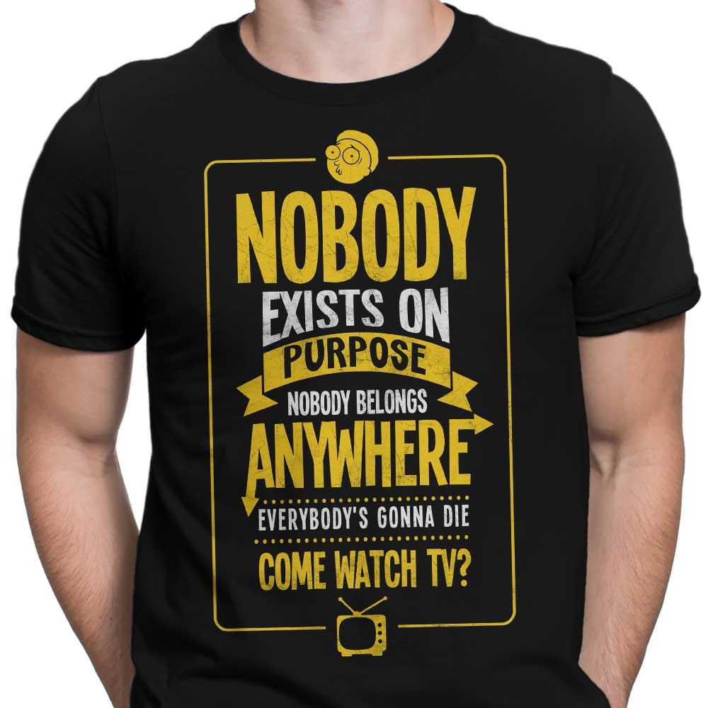 Nobody Exists on Purpose - Men's Apparel