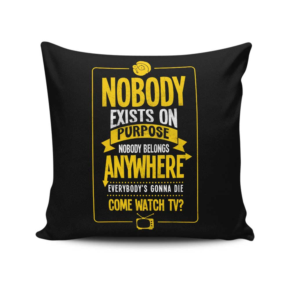 Nobody Exists on Purpose - Throw Pillow