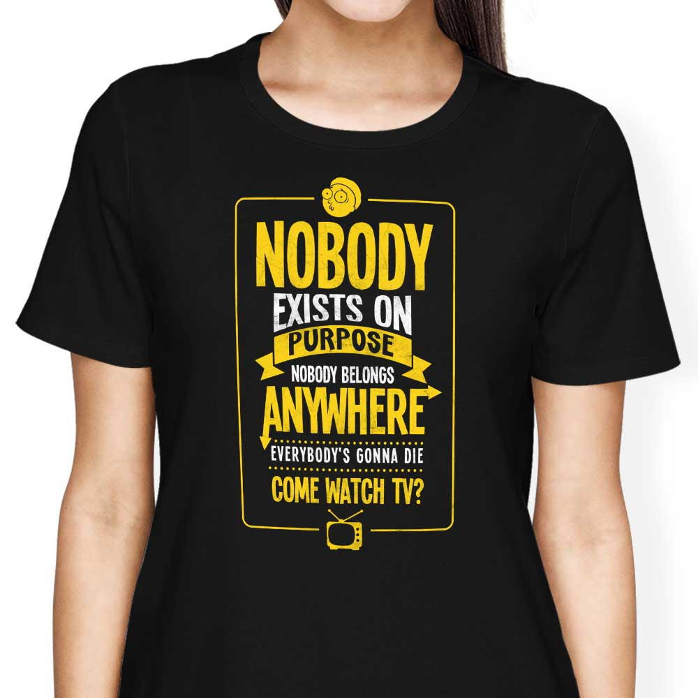 Nobody Exists on Purpose - Women's Apparel