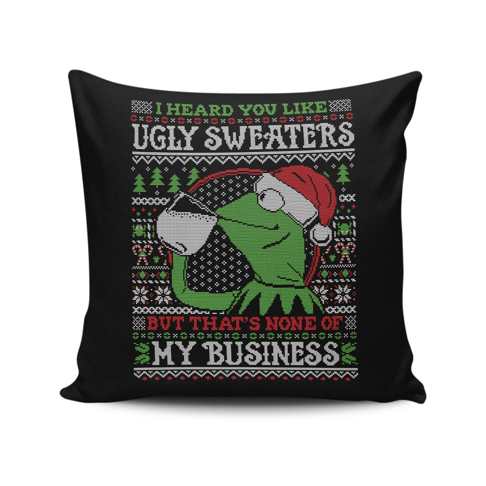 None of Your Business - Throw Pillow