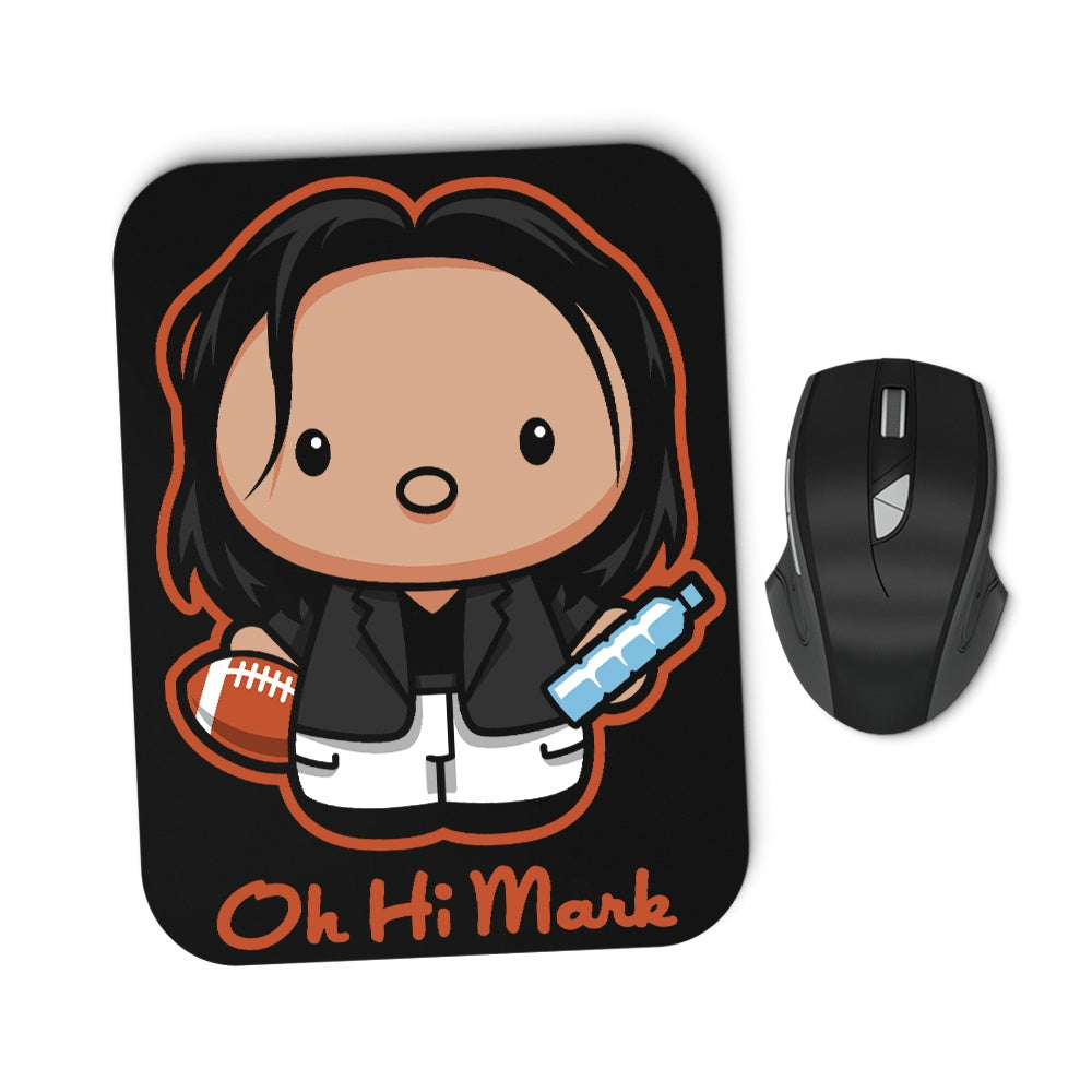 Oh, Hi Mark - Mousepad