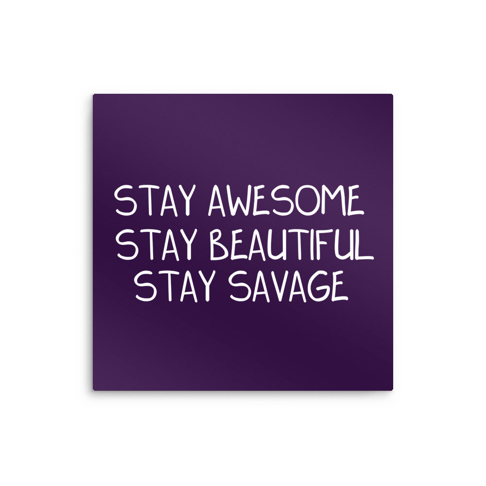 Stay Savage (Alt) - Metal Print