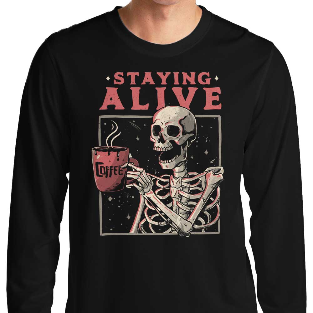 Staying Alive - Long Sleeve T-Shirt