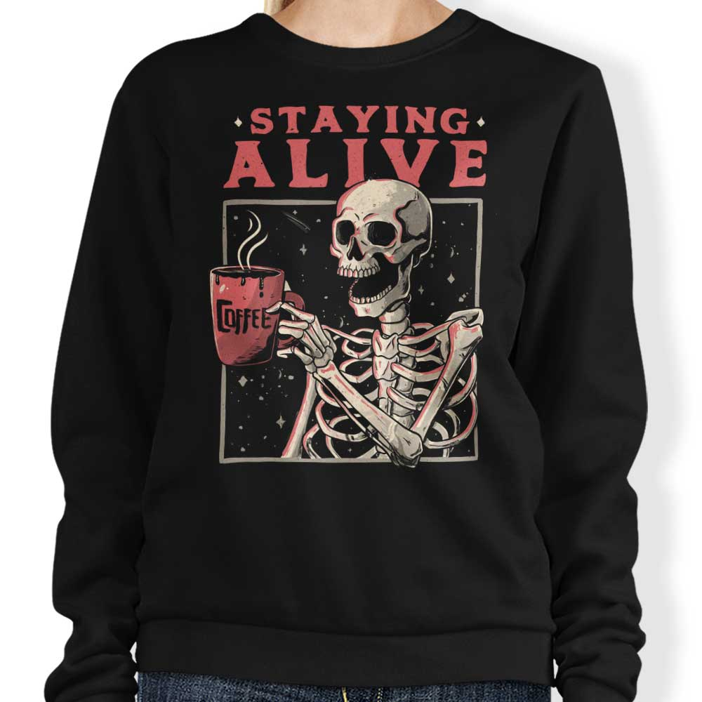 Staying Alive - Sweatshirt