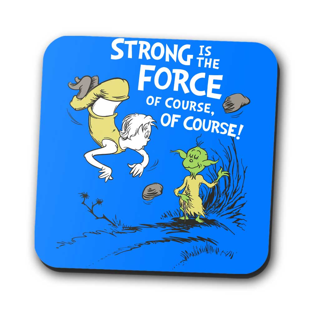 Strong is the Force, Of Course - Coasters
