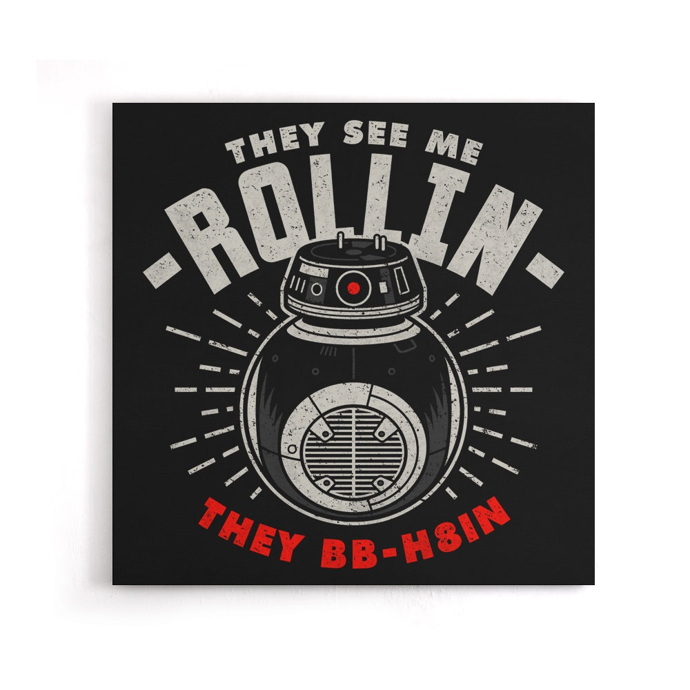 They See Me Rollin' - Canvas Print