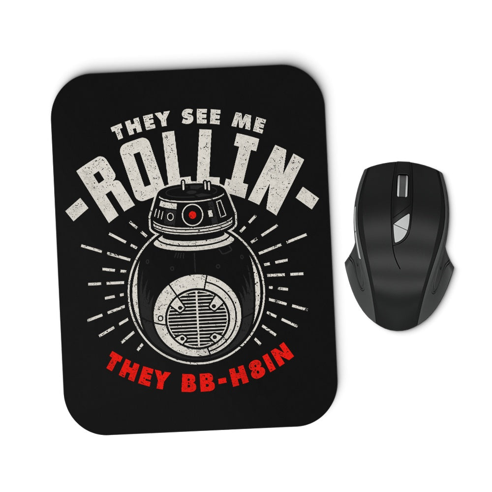 They See Me Rollin' - Mousepad