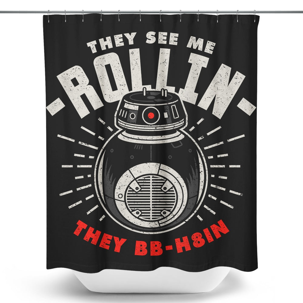 They See Me Rollin' - Shower Curtain